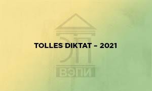 TOLLES DIKTAT – 2021